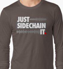 Just Sidechain It T-Shirt