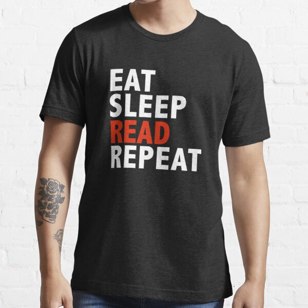 Eat Sleep Read Repeat Book Club Book Worm Essential T-Shirt