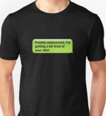 Frankly Auto Correct Unisex T-Shirt