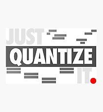 Just Quantize It Photographic Print