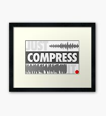 Just Compress It Framed Print