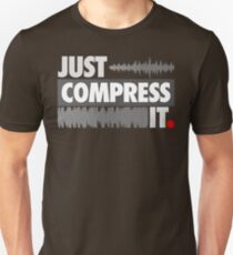Just Compress It T-Shirt