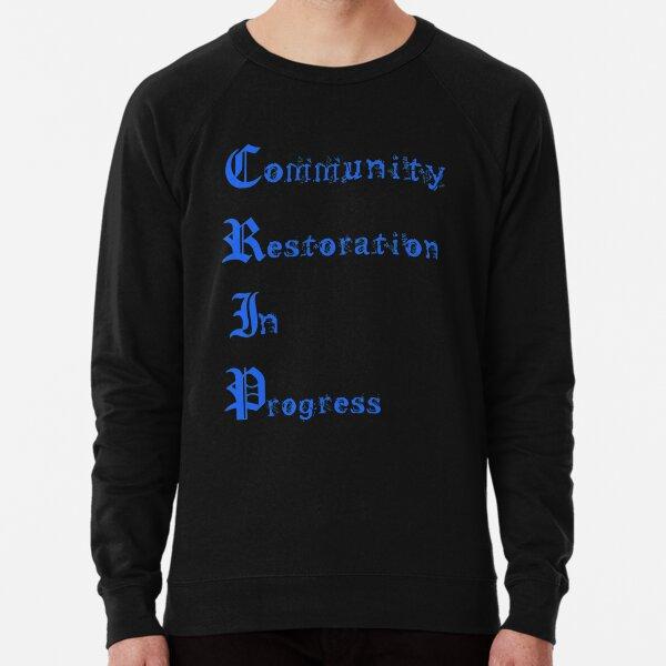 Restauration de la communauté CRIP en cours Sweatshirt léger