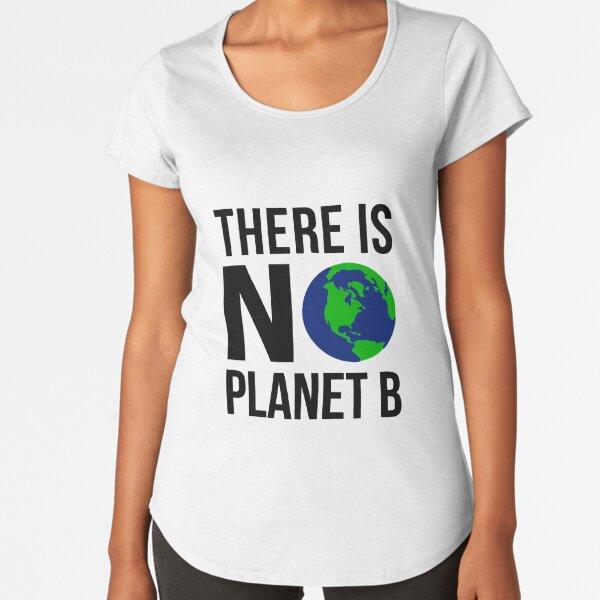 No hay planeta b Camiseta premium de cuello ancho