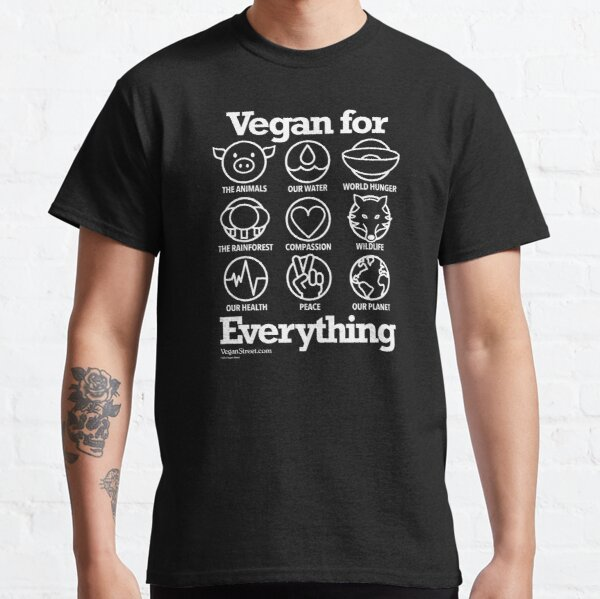 Vegan for Everything (white print) Classic T-Shirt