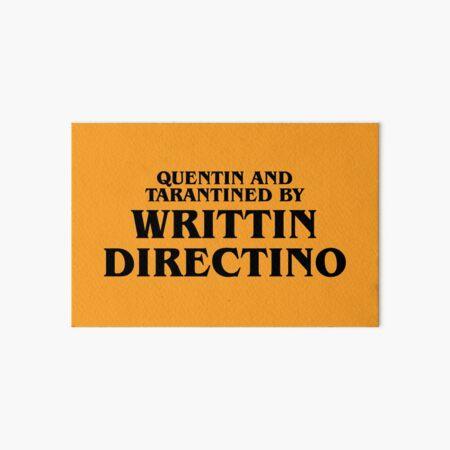 Quentin and Tarantined by Writtin Directino Art Board Print