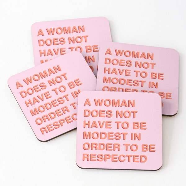 A Woman Does Not Have To Be Modest In Order To Be Respected Coasters (Set of 4)