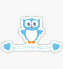 Guess Whoooo Loves You? (Blue) Sticker