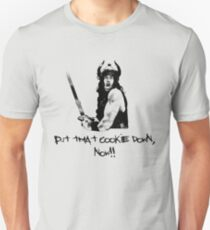 Conan - Put that cooke down, now! Unisex T-Shirt