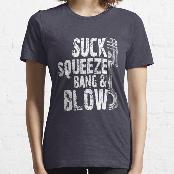 Car Diesel Mechanic Suck, Squeeze, Bang And Blow Distressed Typography Piston Essential T-Shirt