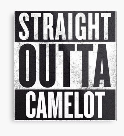 Straight Outta Camelot Metal Print