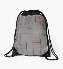 Psychopath? Drawstring Bag