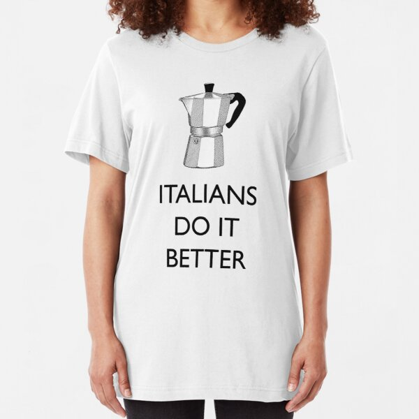 Italians do better coffee (with moka) Slim Fit T-Shirt