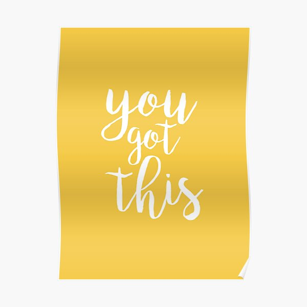 You Got This Yellow Aesthetic Quote Poster
