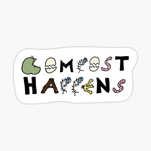 Compost Happens Sticker