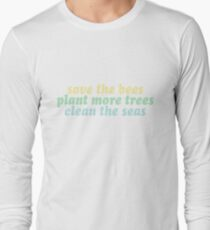 save bees, plant trees, clean seas Long Sleeve T-Shirt