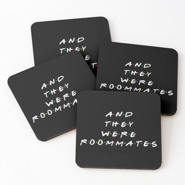 and they were roommates Coasters (Set of 4)