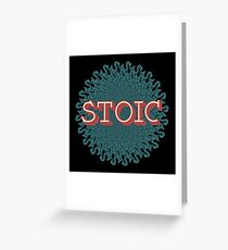 Stoic - The Joy of Being Greeting Card