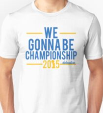 We Gonna Be Championship - Dubnation T-Shirt