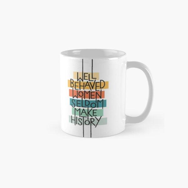 Well Behaved Women Classic Mug
