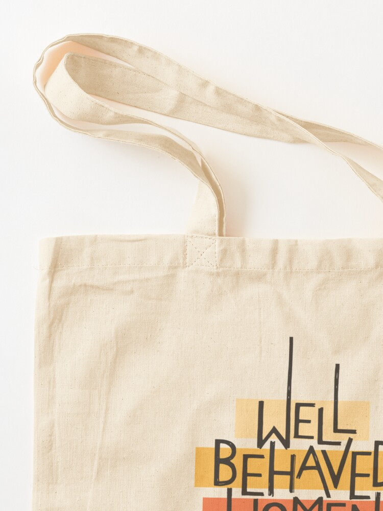Alternate view of Well Behaved Women Tote Bag
