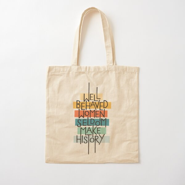 Well Behaved Women Cotton Tote Bag