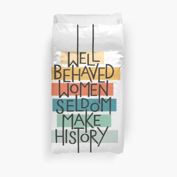 Well Behaved Women Duvet Cover