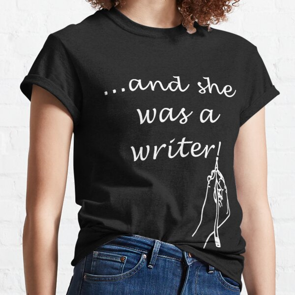 And She Was A Writer - by Author Nour Zikra Classic T-Shirt