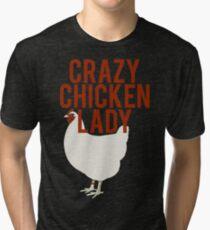 Crazy Chicken Lady Tri-blend T-Shirt