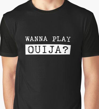 Wanna play Ouija? Graphic T-Shirt