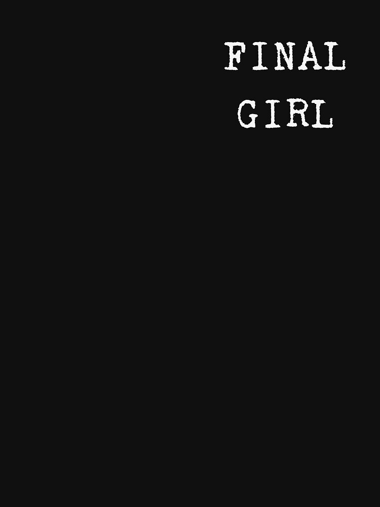 Final Girl by EstrangedShop