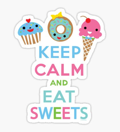 Keep Calm and Eat Sweets 2 Sticker