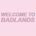 Welcome To Badlands by 17slwt