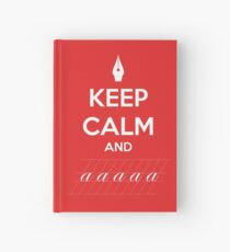 Keep Calm and a a a - Calligraphy Hardcover Journal