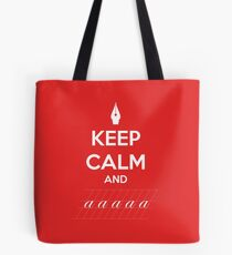 Keep Calm and a a a - Calligraphy Tote Bag