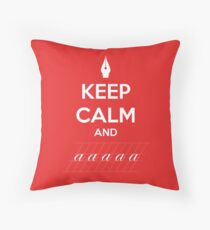 Keep Calm and a a a - Calligraphy Floor Pillow
