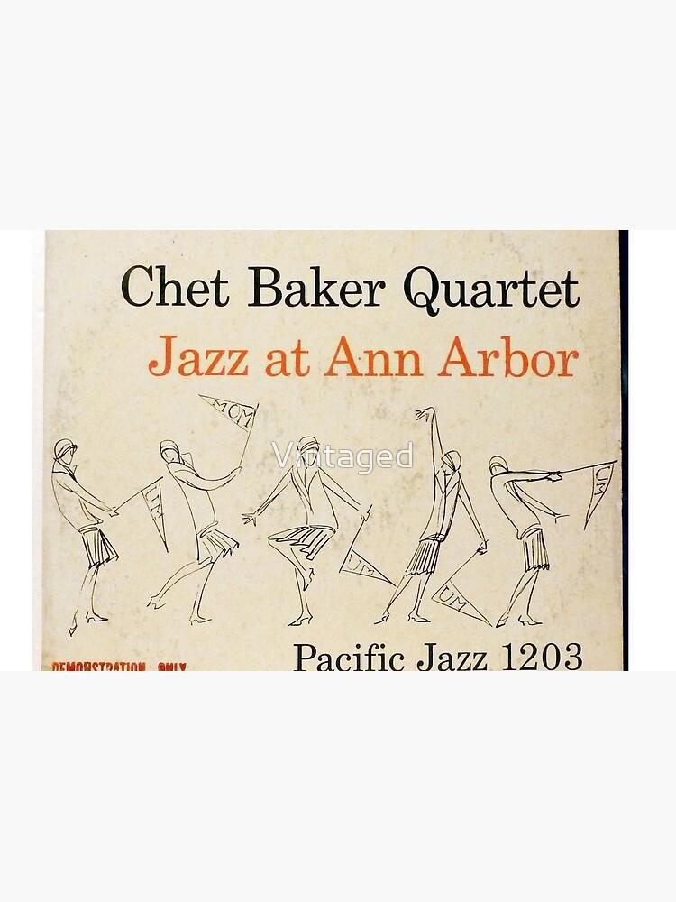 Chet Baker Quartet – Jazz At Ann Arbor  by Vintaged