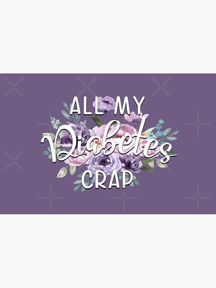All My Diabetes Crap Bag by alexvoss