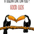 Toucan Themed Good Luck by Adam Regester