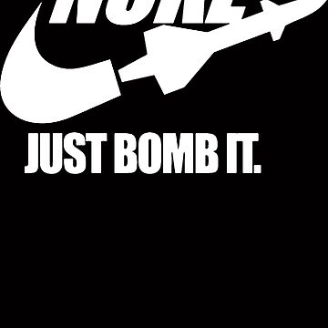 Nuke Just Bomb It by YogiStore