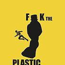 f**k the plastic! by Marco Ferruzzi