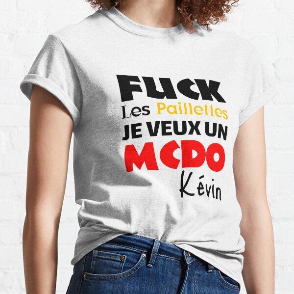 Tshirt Fuck les paillettes Je veux un mcdo Kévin T-shirt classique