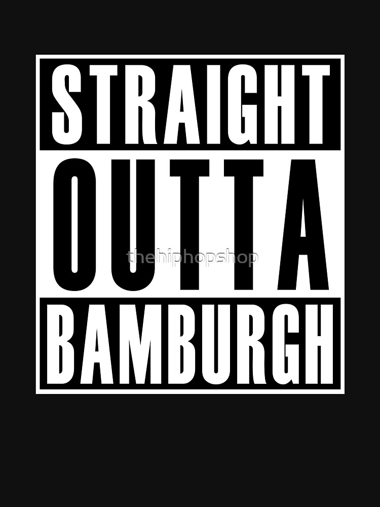 Straight Out Bamburgh by thehiphopshop