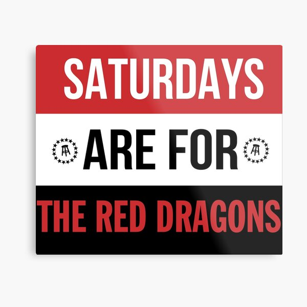 Saturdays are for the Red Dragons Metal Print