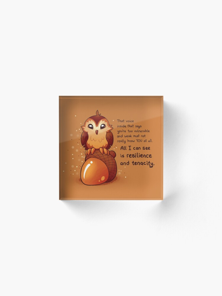 """Alternate view of """"All I Can See is Resilience"""" Tiny Acorn Owl Acrylic Block"""