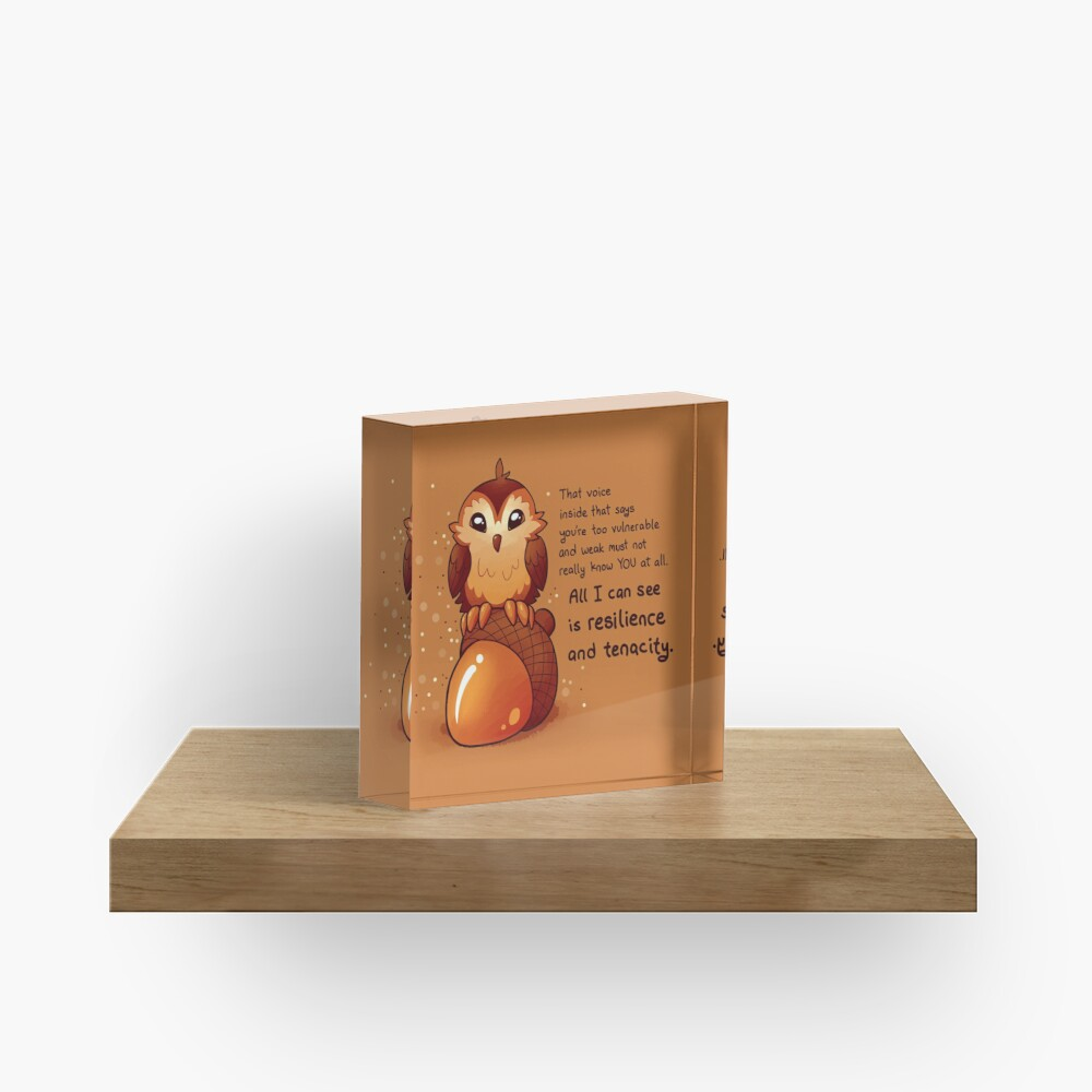 """""""All I Can See is Resilience"""" Tiny Acorn Owl Acrylic Block"""