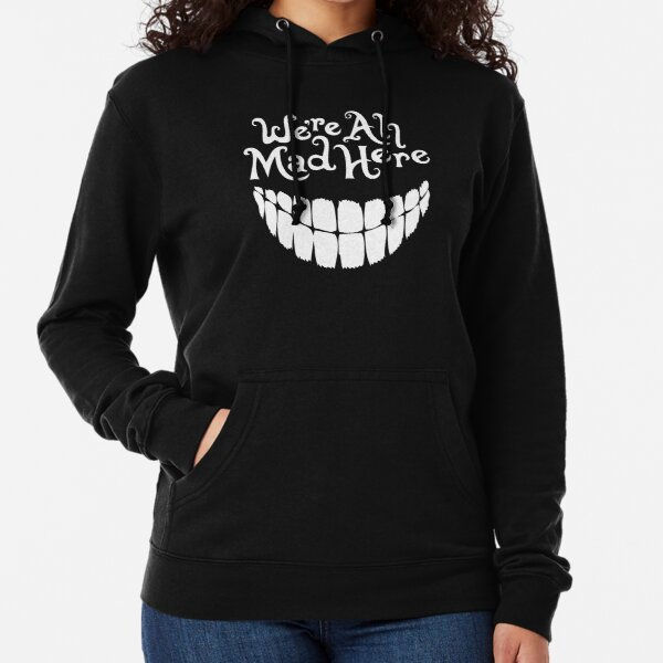 We're All Mad Here (Alice in Wonderland) Lightweight Hoodie