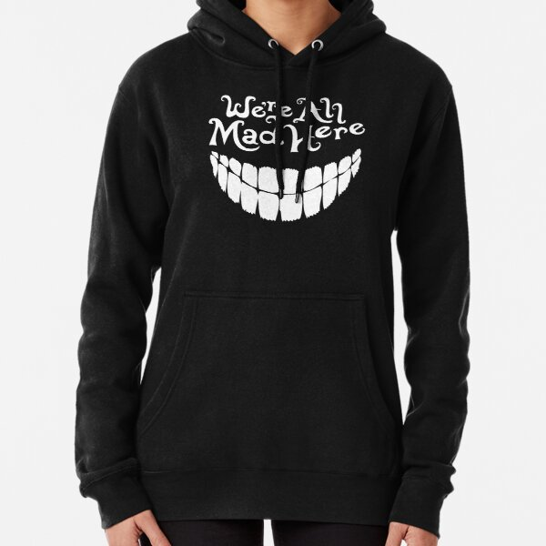 We're All Mad Here (Alice in Wonderland) Pullover Hoodie