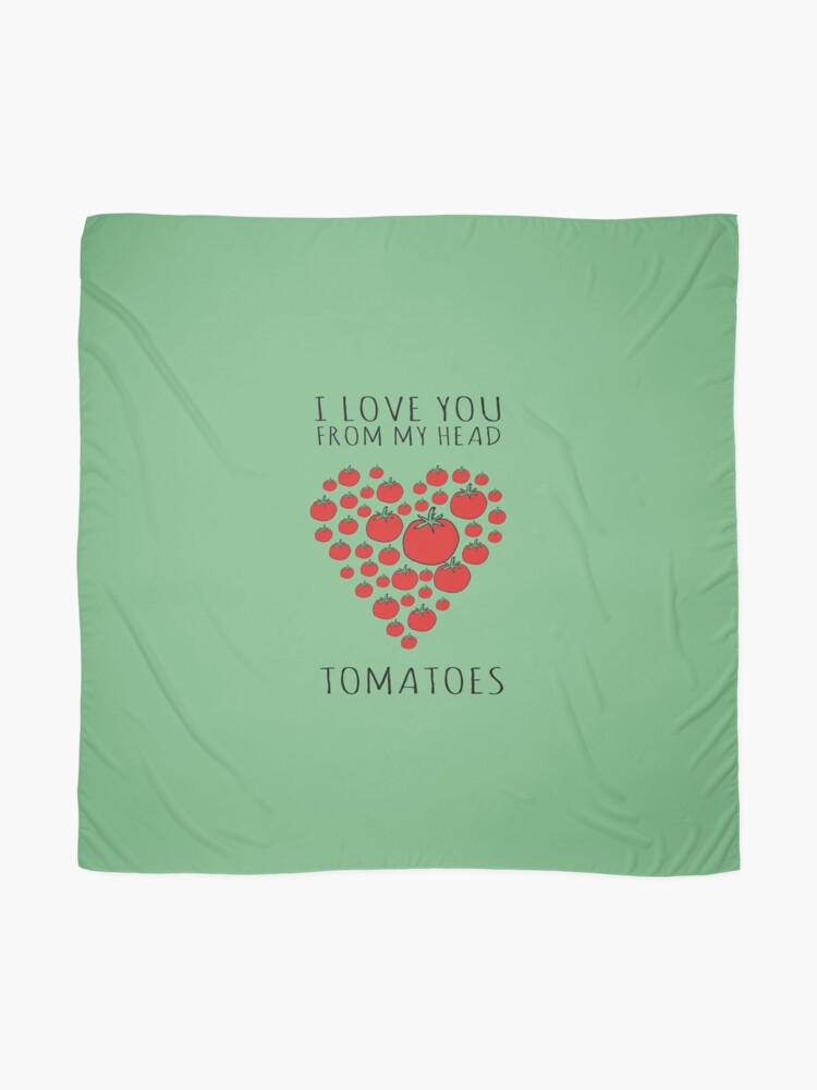 Alternate view of I LOVE YOU FROM MY HEAD TOMATOES Scarf