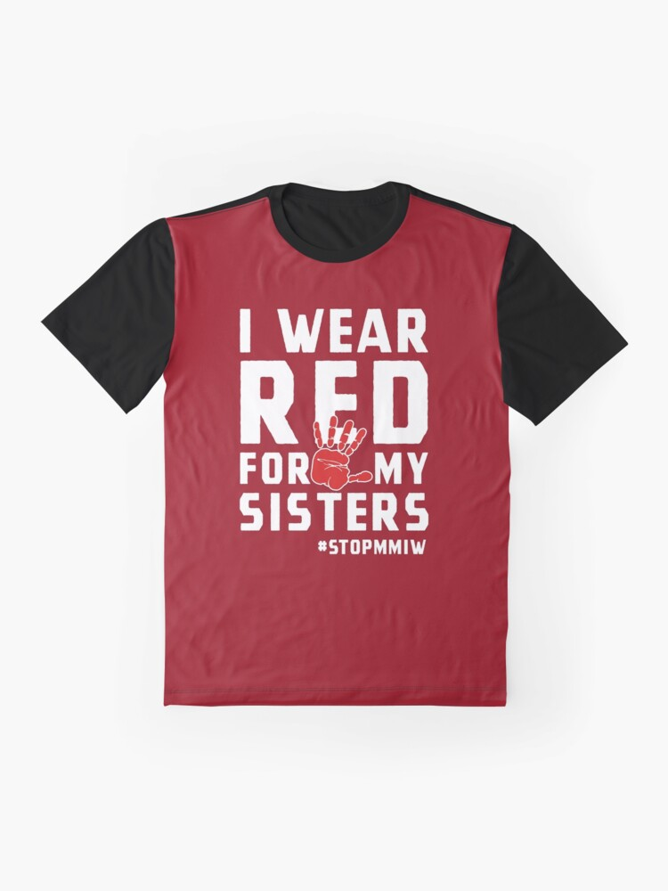 Alternate view of MMIW Red for Missing Murdered Indigenous Women Awareness Graphic T-Shirt